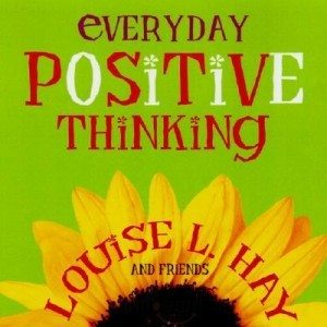 everyday positive thinking louise hay