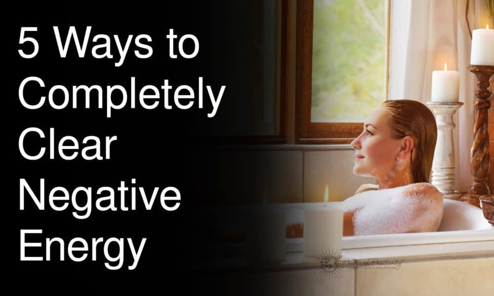 Clearing negative energy 5 ways to remove negative energy Cleansing bad energy from home