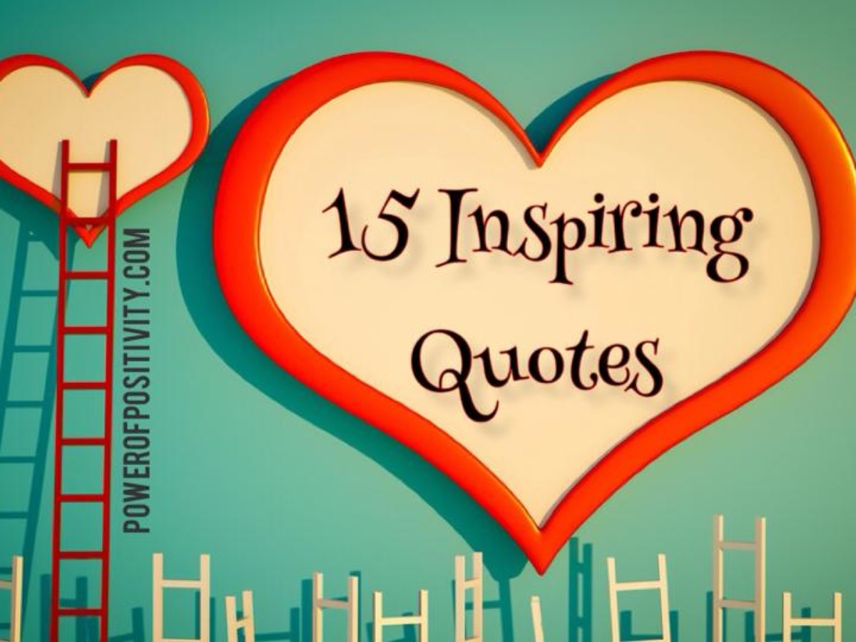 15 Most Inspirational Quotes About Life That Will Change The