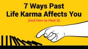 Past life karma affects you - Negative People
