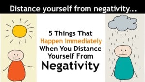 Distance yourself from negativity