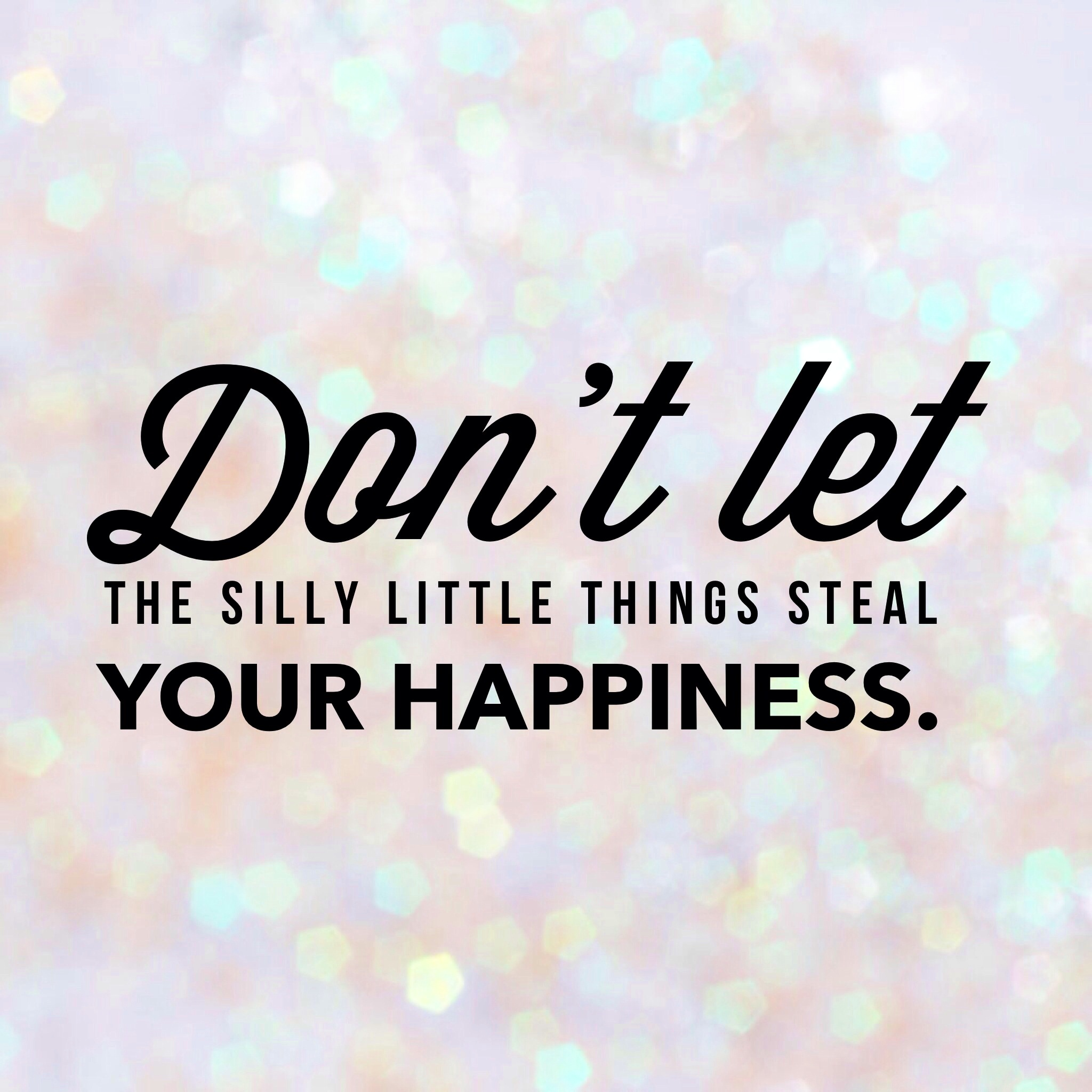 8 Ways to Stop the Silly Things from Stealing Your Happiness