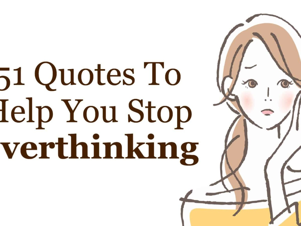 Overthinking not quotes about 38 Overthinker