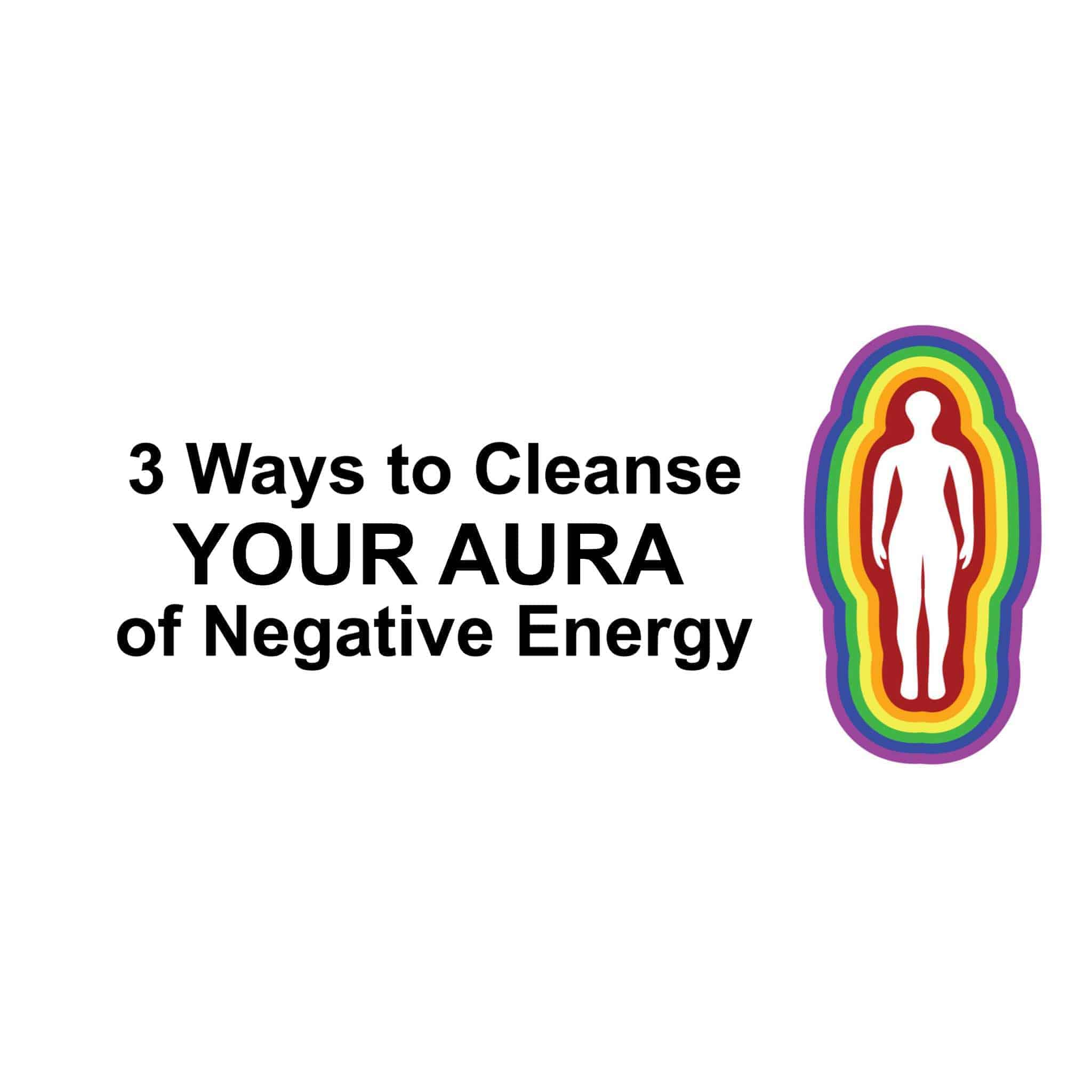 3 Ways To Look Better Naked Youtube: 3 Ways To Cleanse Your Aura Of Negative Energy