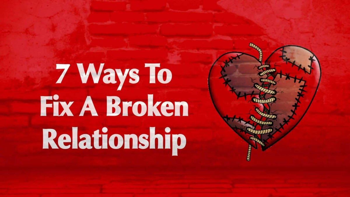 7 Ways To Fix A Broken Relationship Power Of Positivity