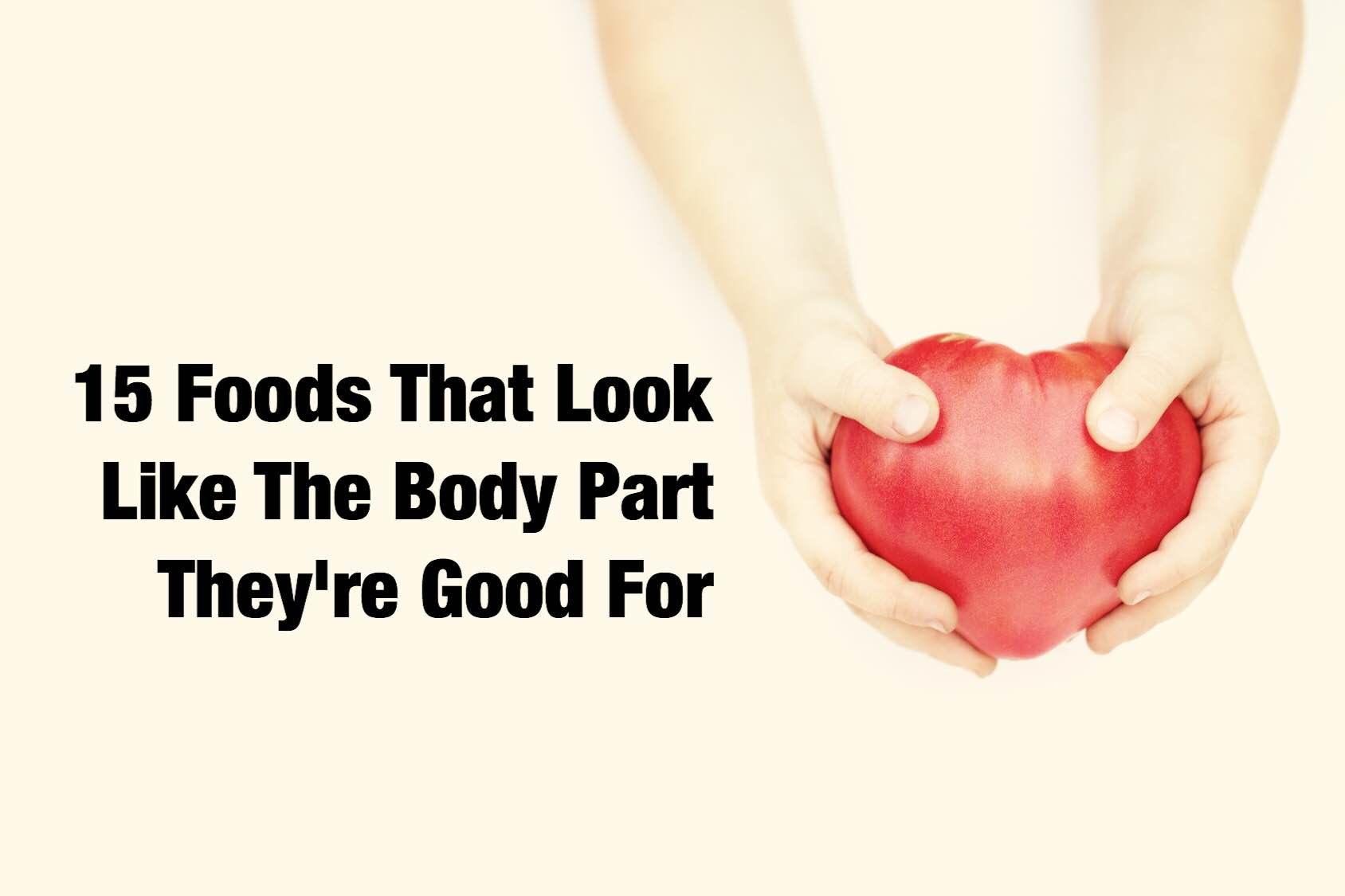 15 Foods That Look Like The Body Part They Re Good For