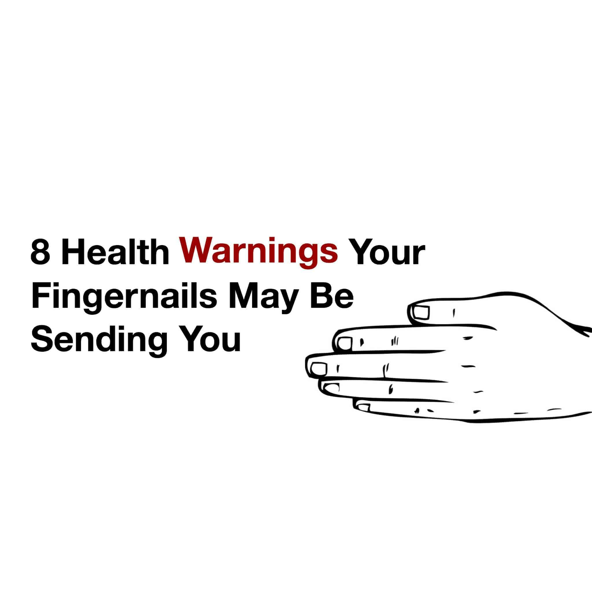 8 Health Warnings Your Fingernails May Be Sending You
