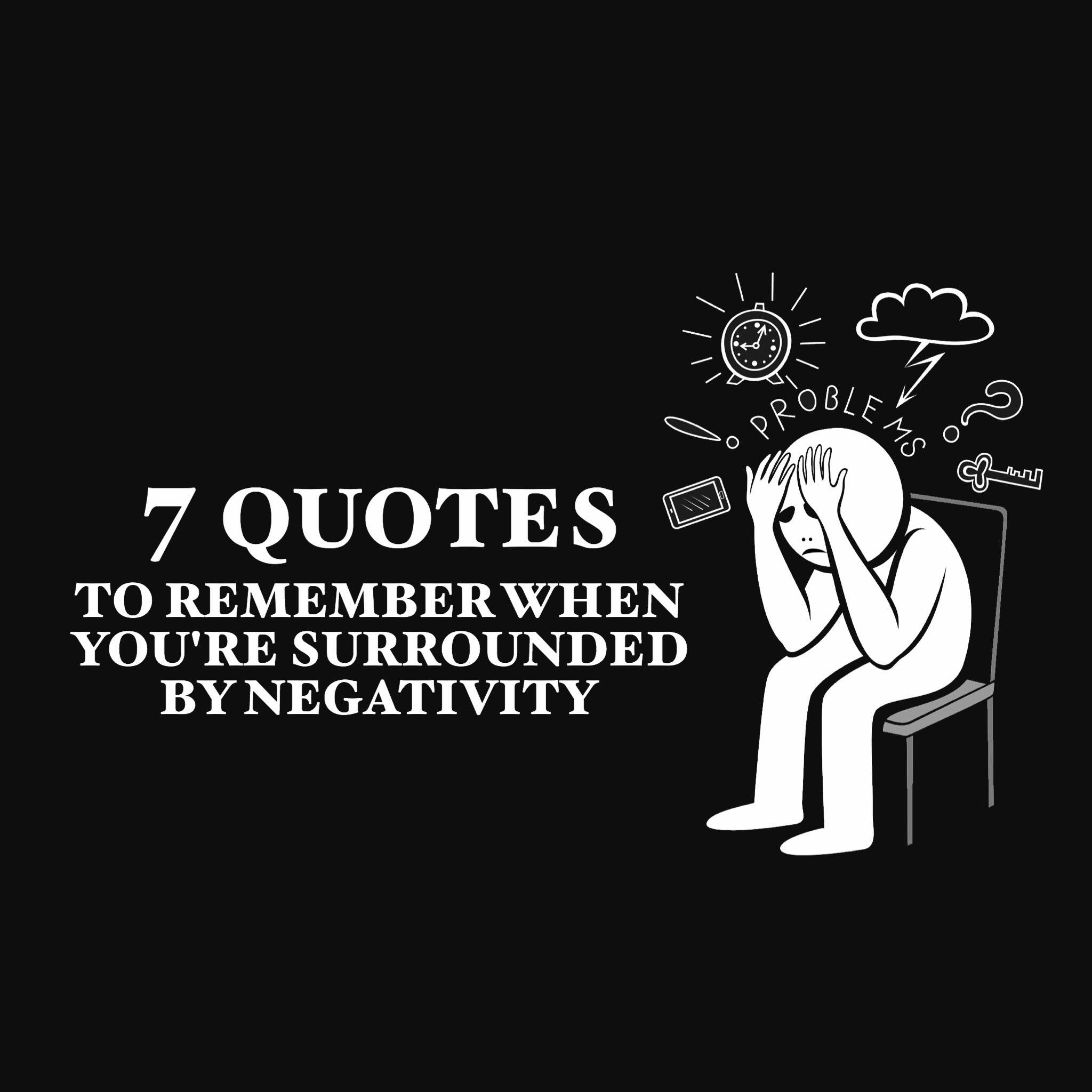 Quote 7 Quotes For Negativity How To Fight Negativity