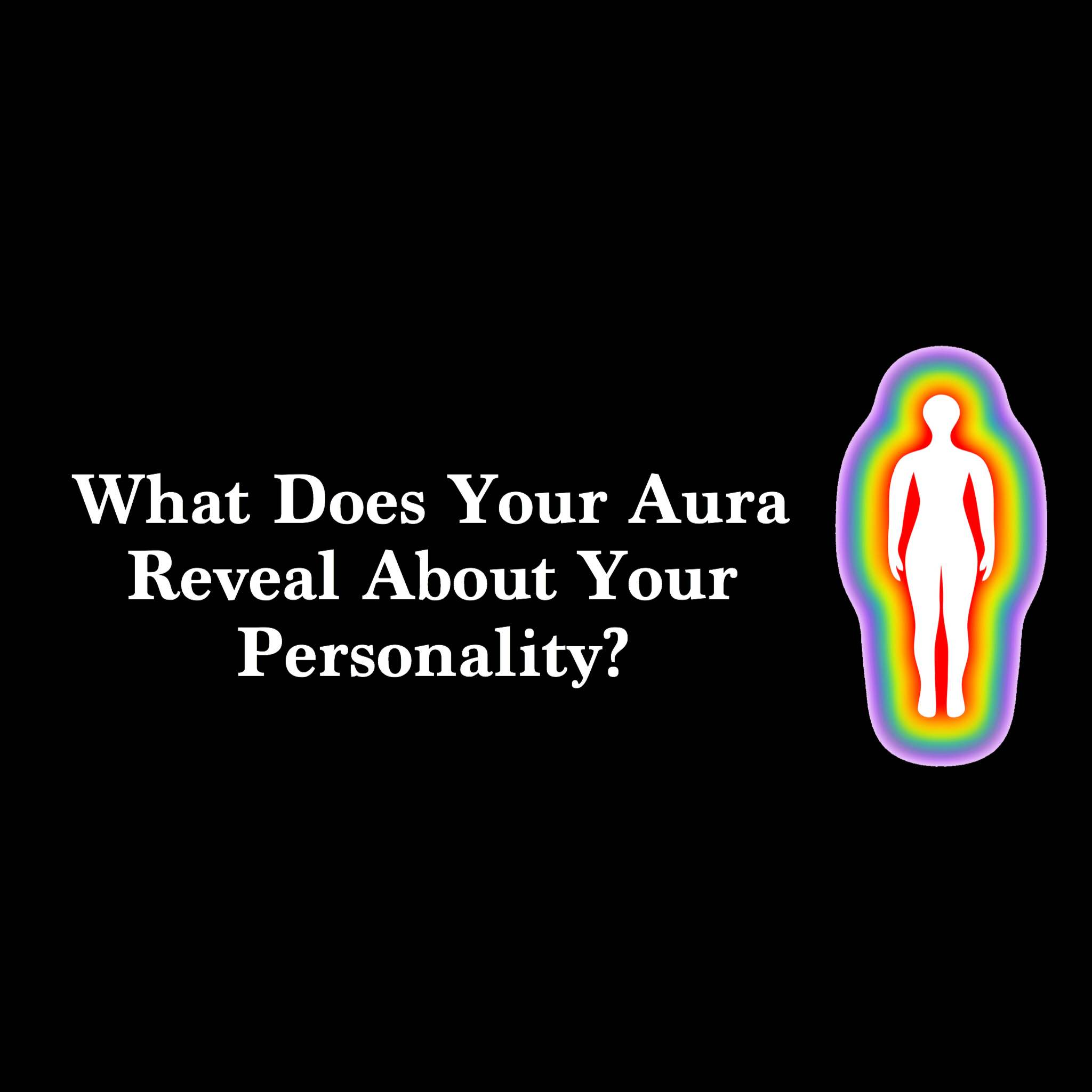 What does your aura reveal about your personality biocorpaavc