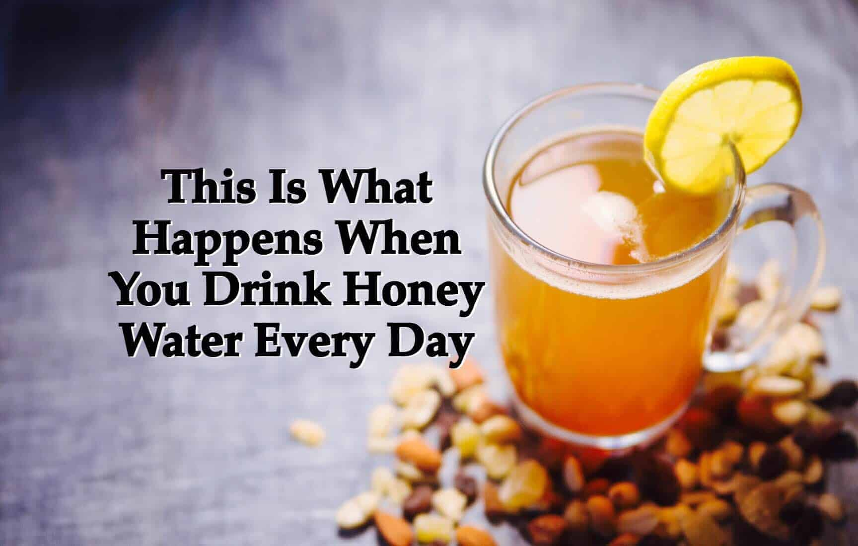 Benefits Of Honey Water For Skin this is what happens when you drink honey water every day