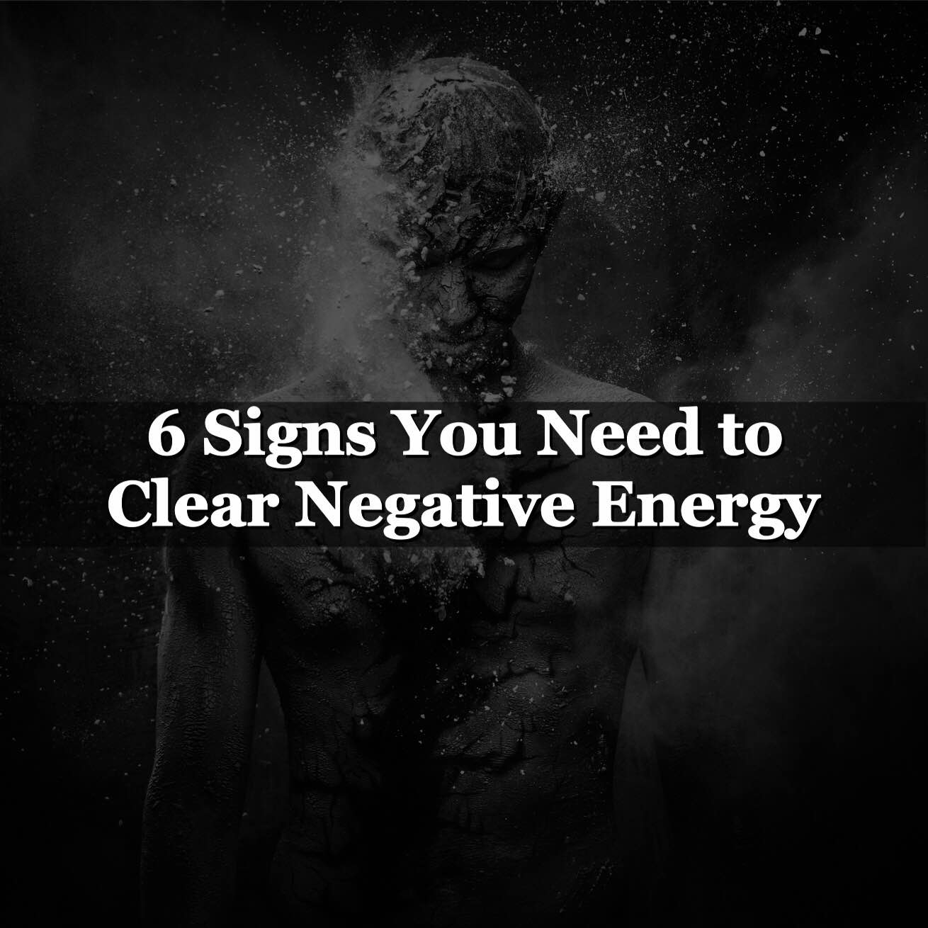 6 Signs You Need To Clear Negative Energy
