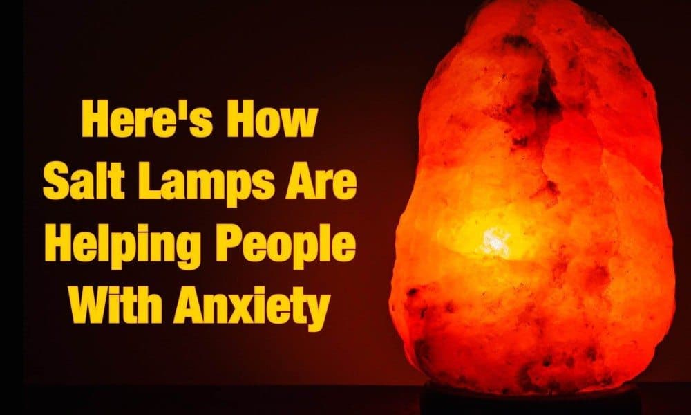 Here s How Salt Lamps Are Helping People With Anxiety
