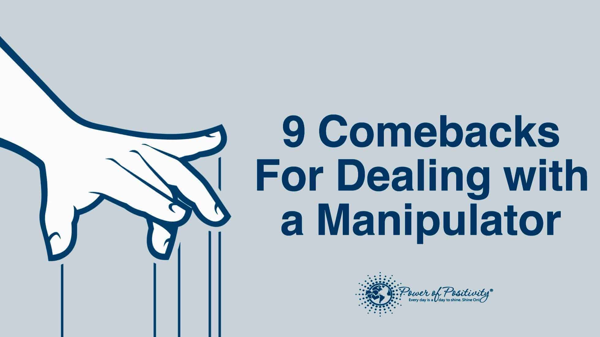 9 Comebacks For Dealing With a Manipulator