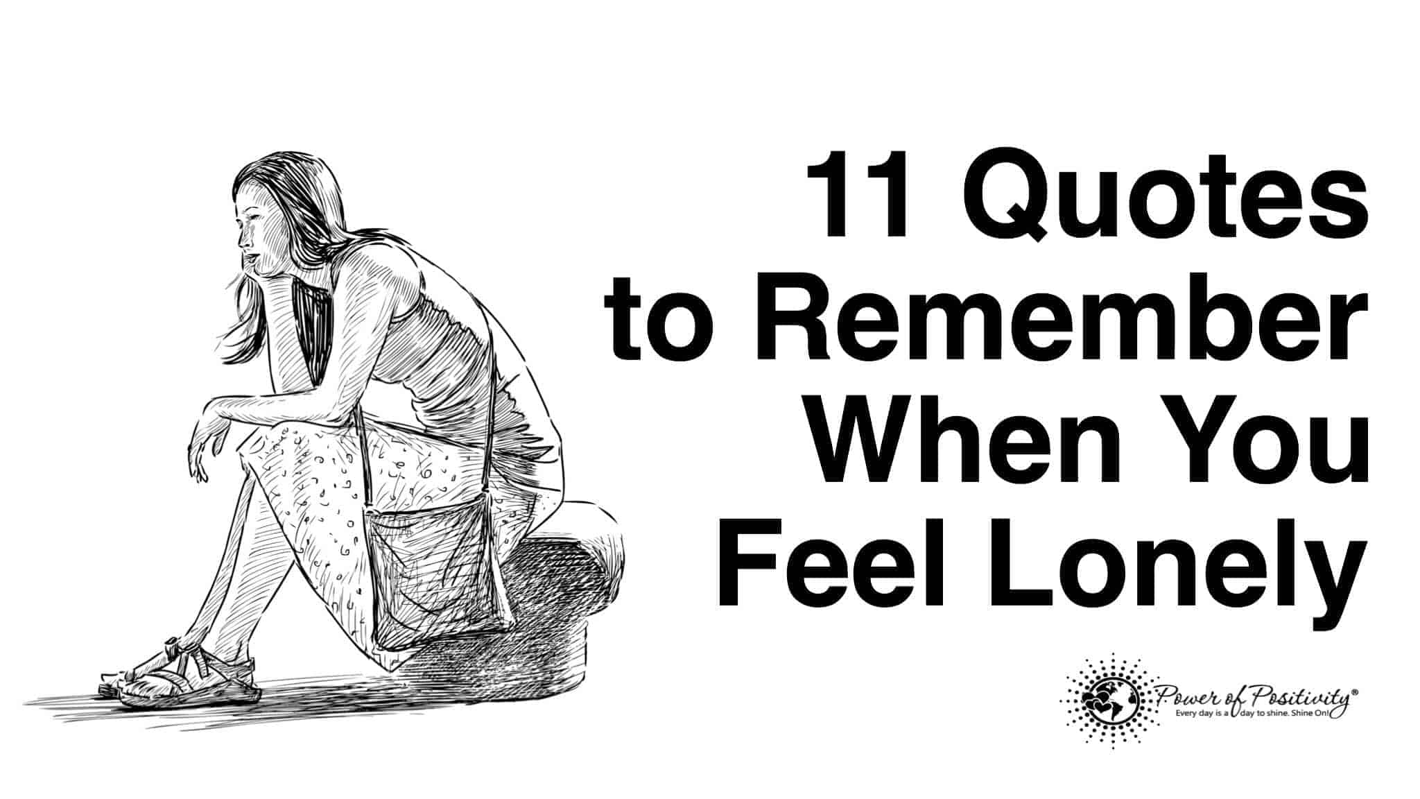 I Feel Alone Quotes 11 Quotes To Remember When You Feel Lonely