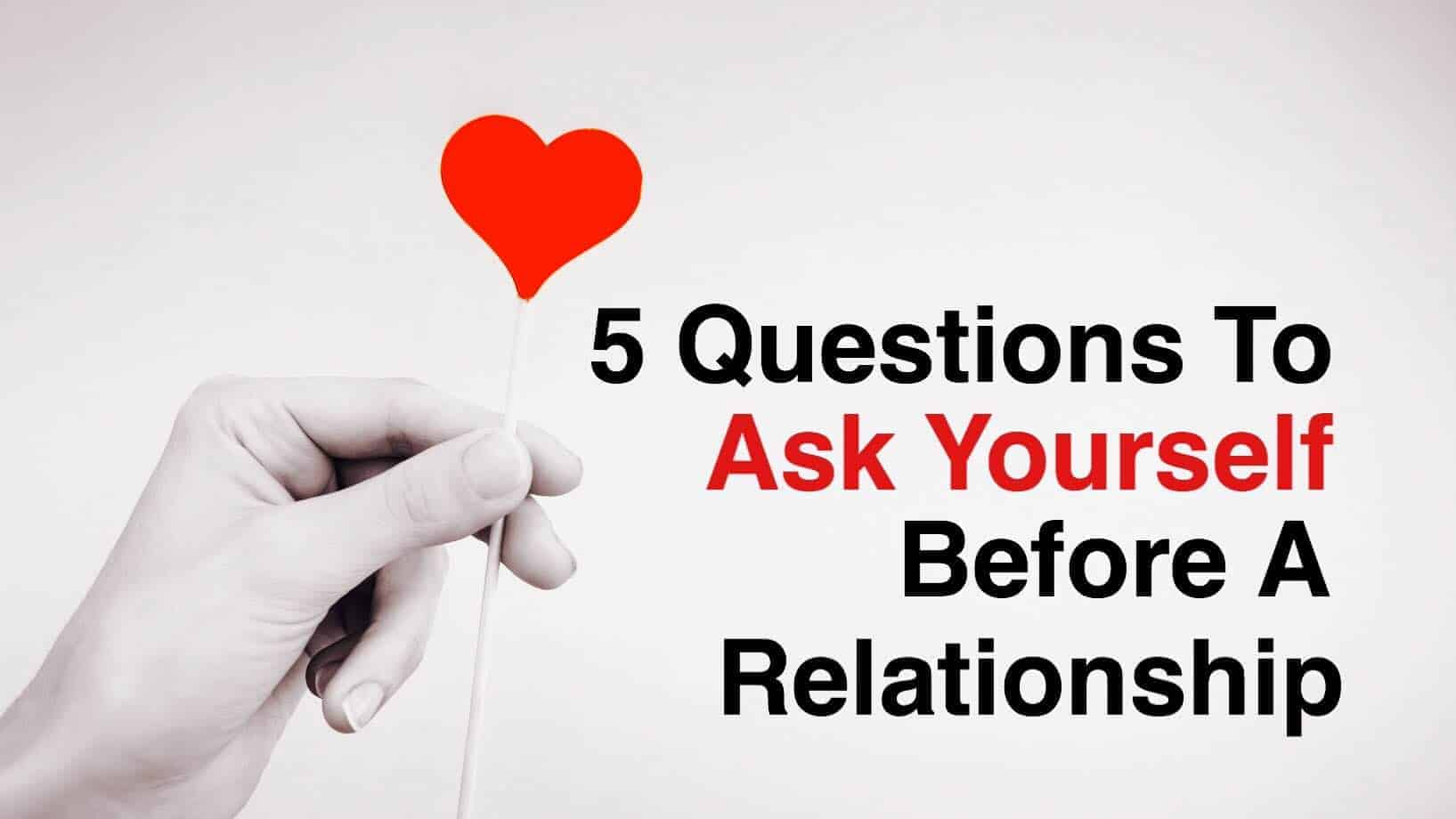 Questions to ask when entering a relationship