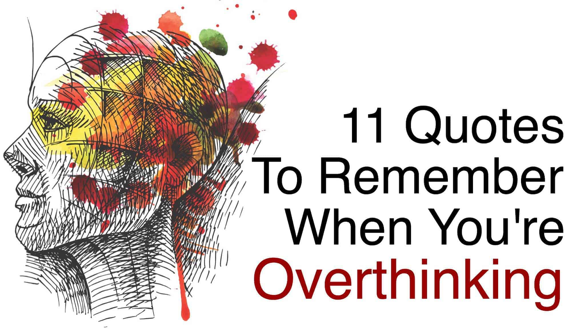 11 Quotes To Remember When Youre Overthinking