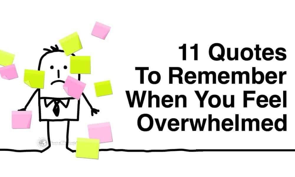 11 Quotes To Remember When You Feel Overwhelmed