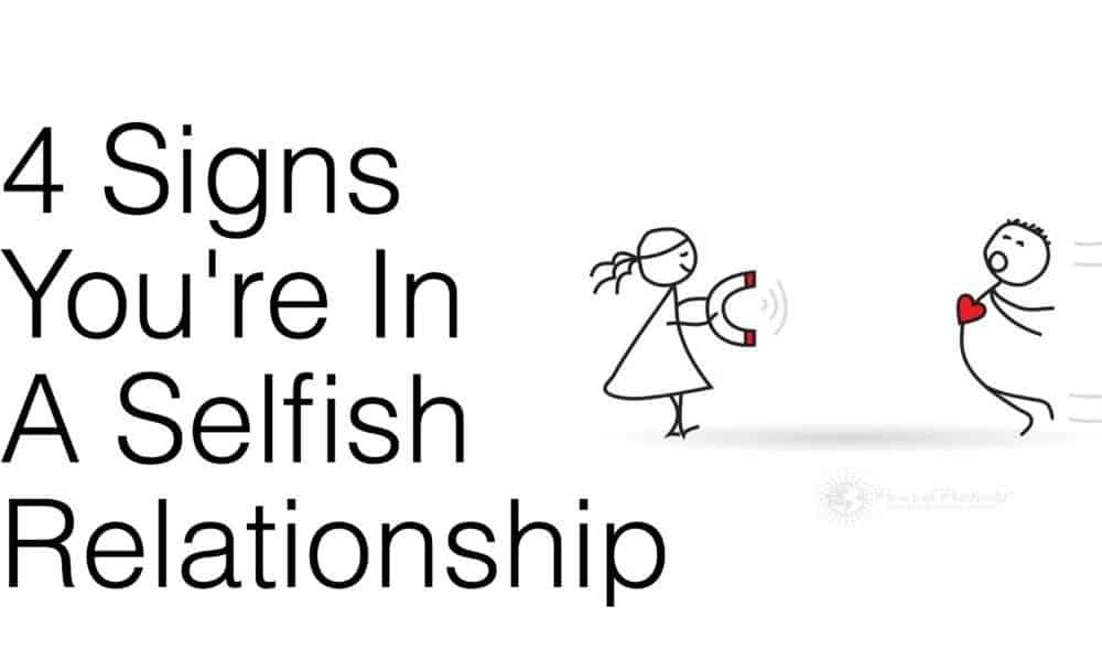 Signs you re dating a selfish man