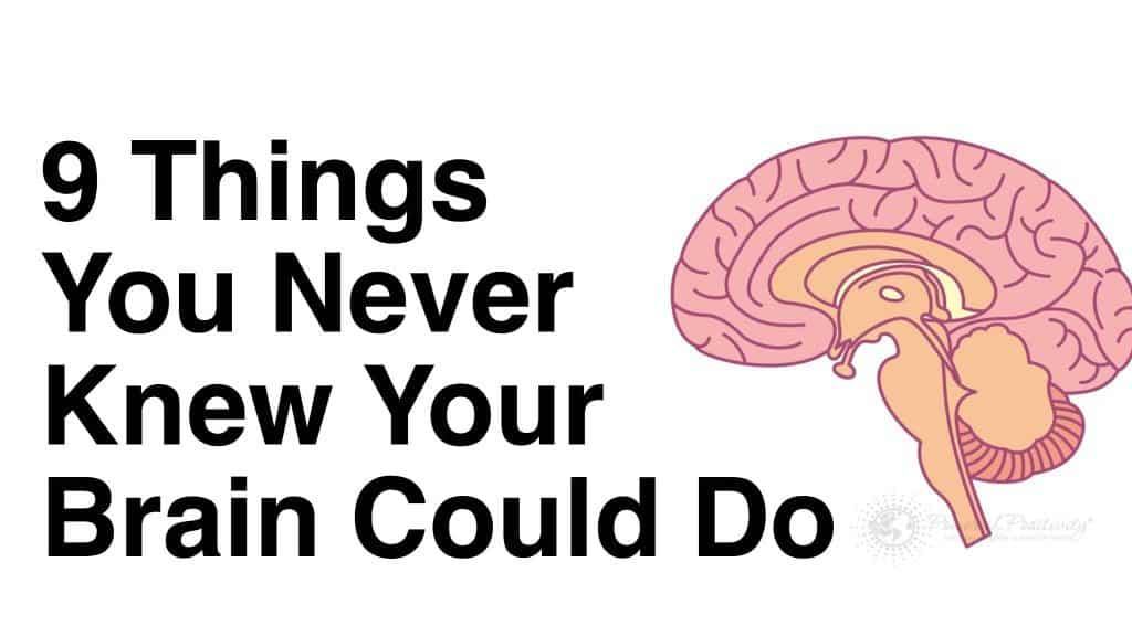 9 Things You Never Knew Your Brain Could Do