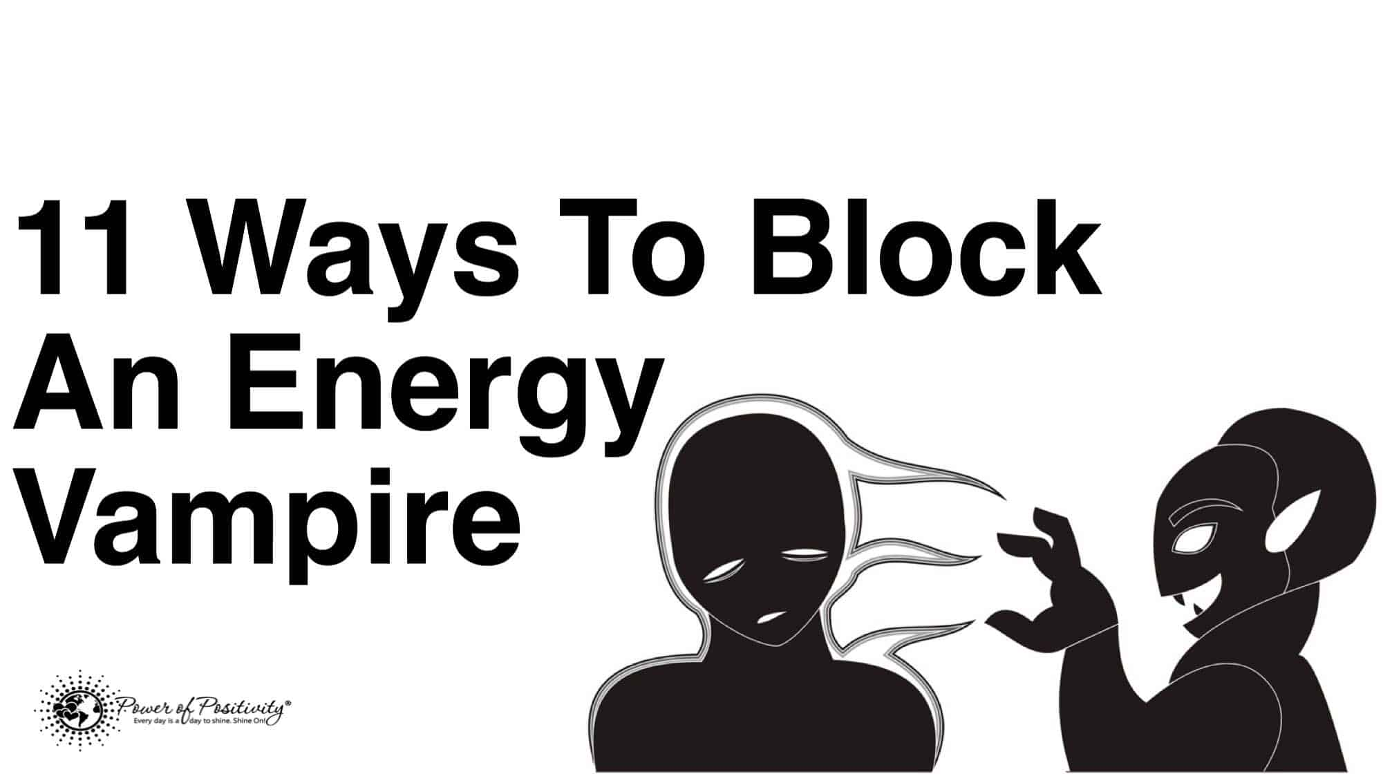 11 Ways To Block An Energy Vampire