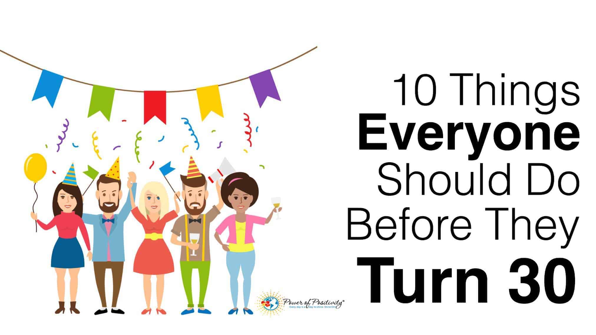 10 Things Everyone Should Do Before They Turn 30