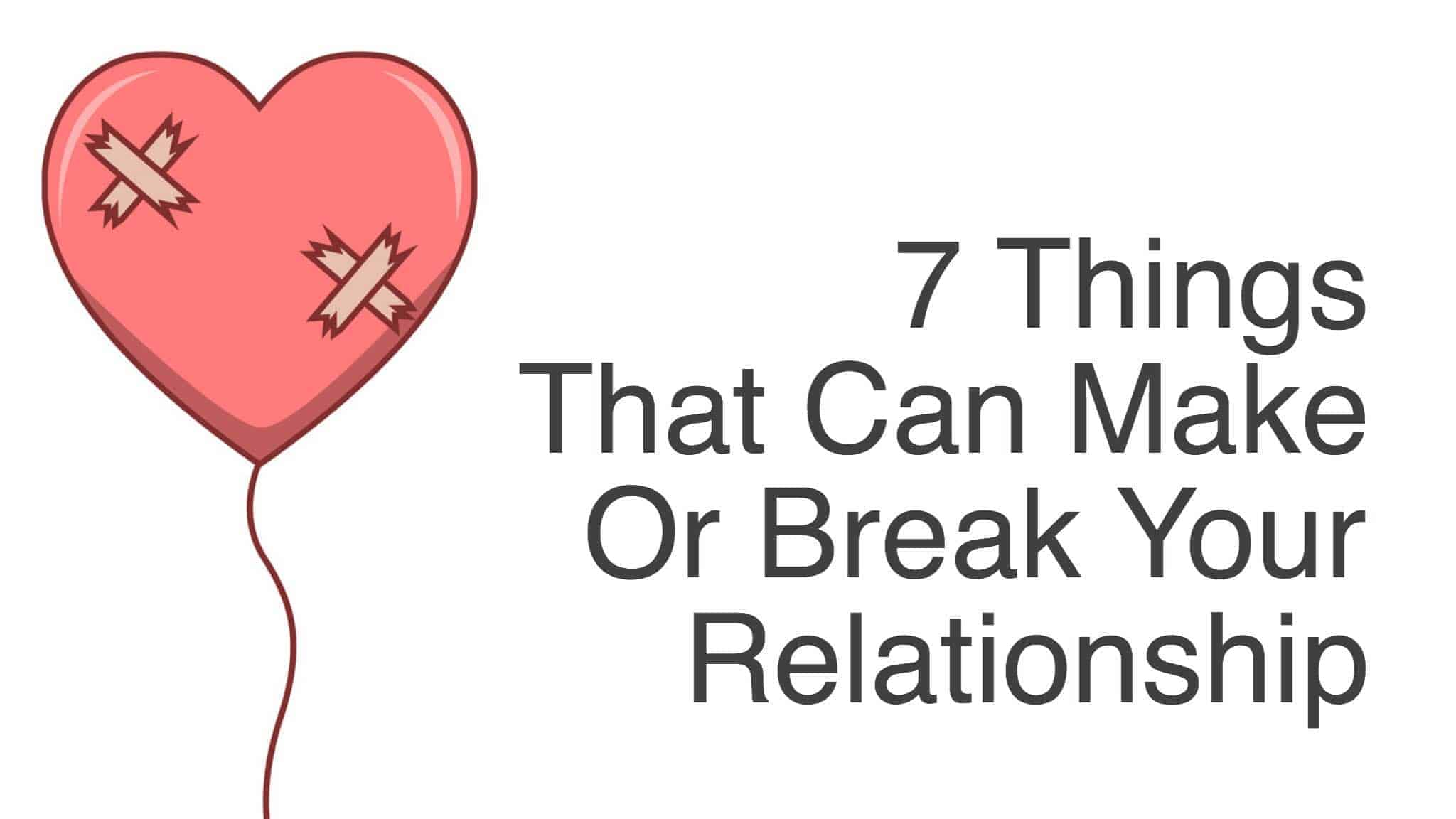 what can make or break a relationship