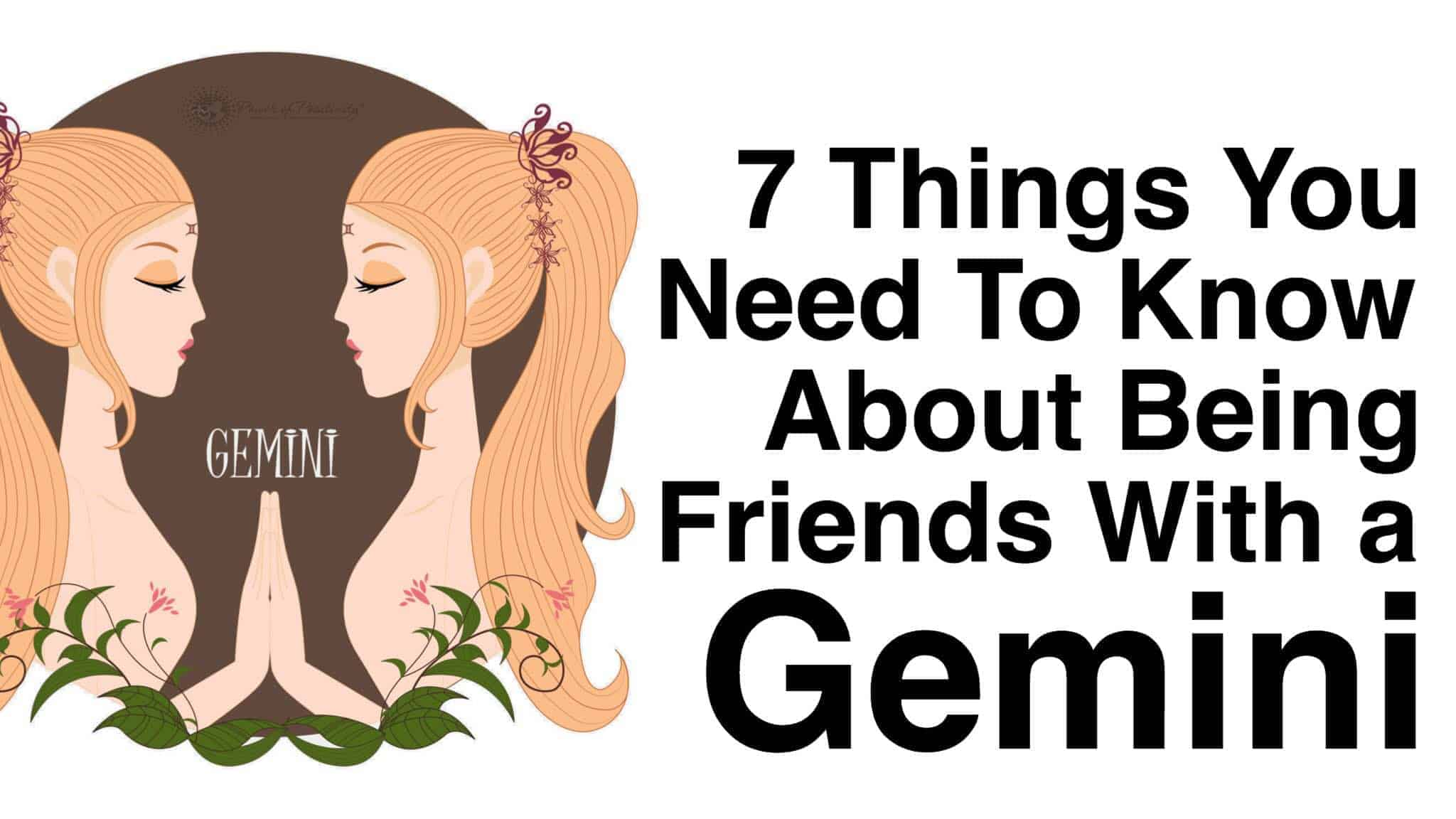 7 Things You Need To Know About Being Friends With A Gemini