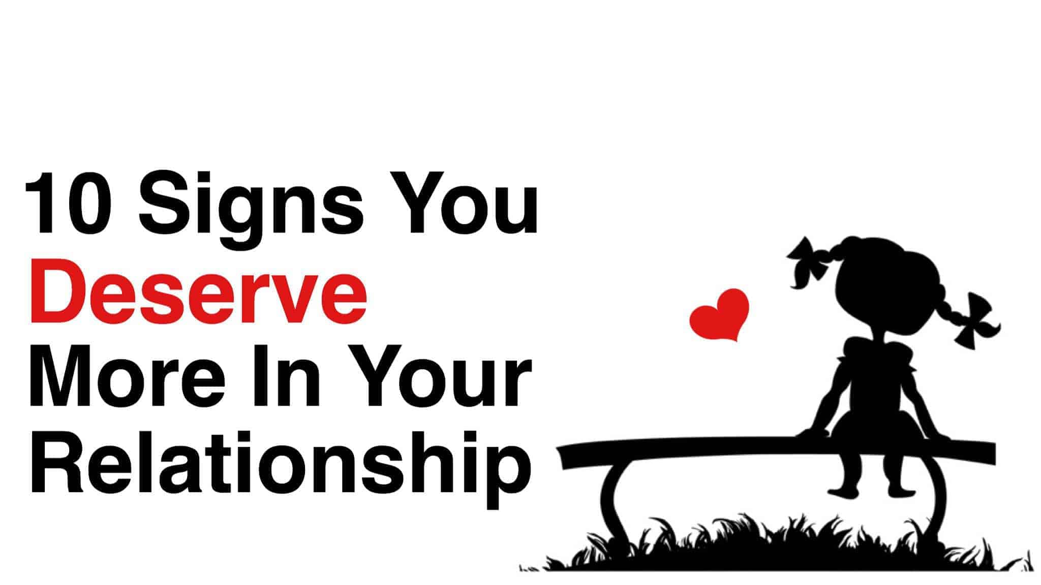 9 signs that you deserve more from him
