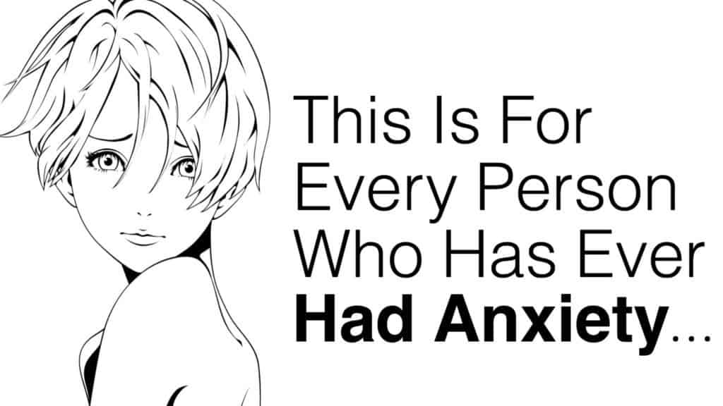 This Is For Every Person Who Has Ever Had Anxiety