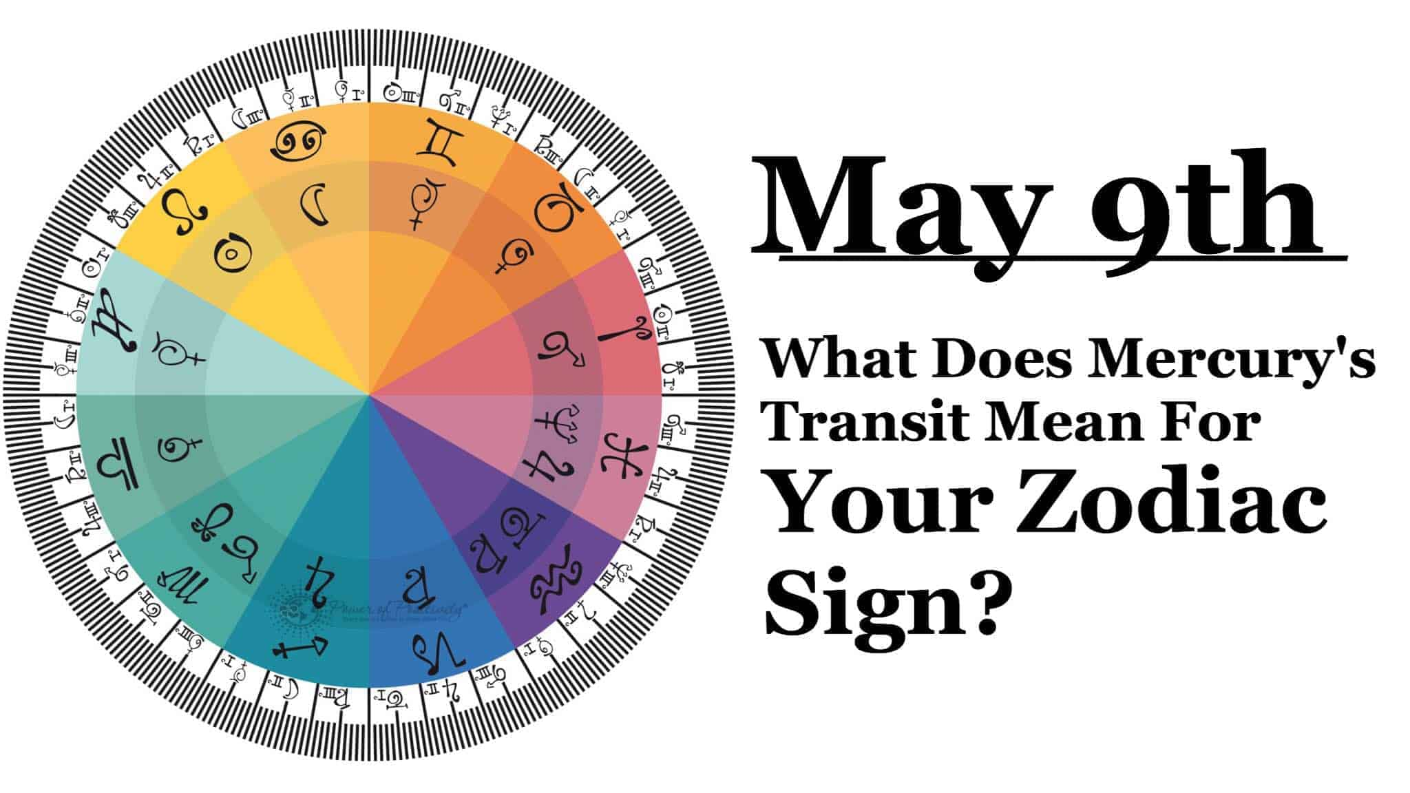 What Does Mercurys Transit On May 9th Mean For Your Zodiac Sign