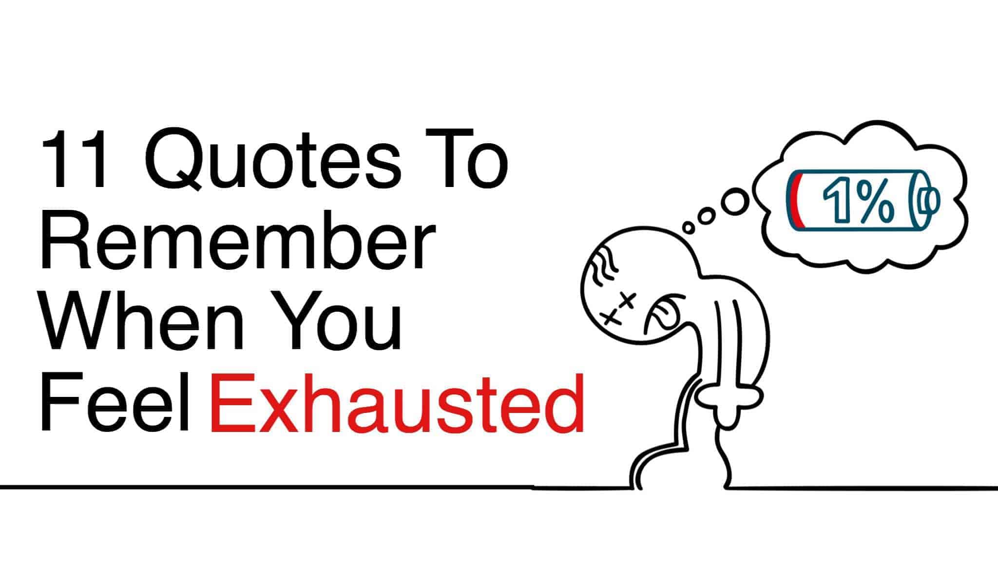Quotes Quotes 11 Quotes To Remember When You Feel Exhausted