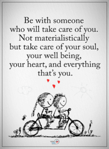 be with someone who will take care of you