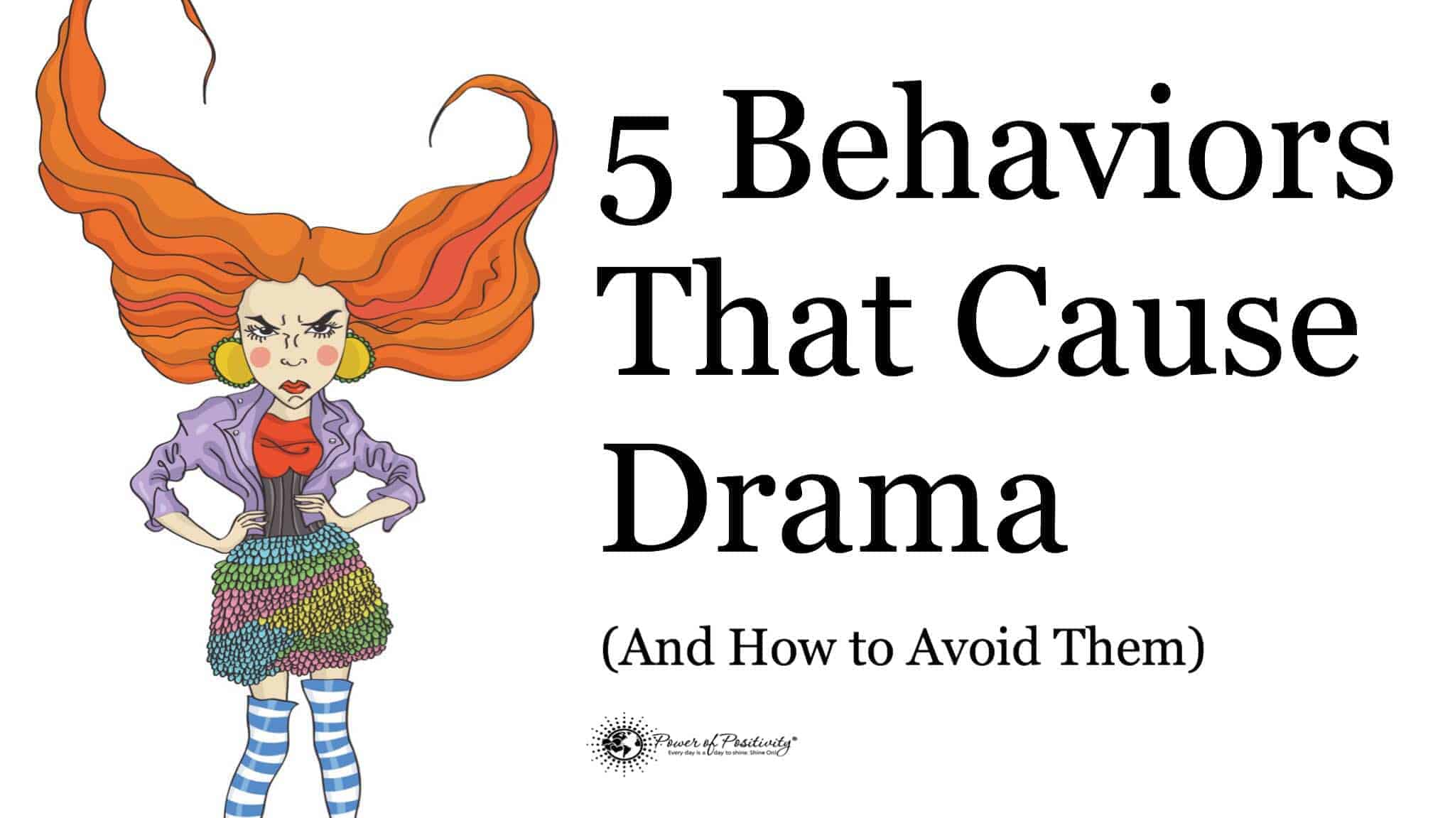 5 Behaviors of Dramatic People (And How to Avoid Having Them)
