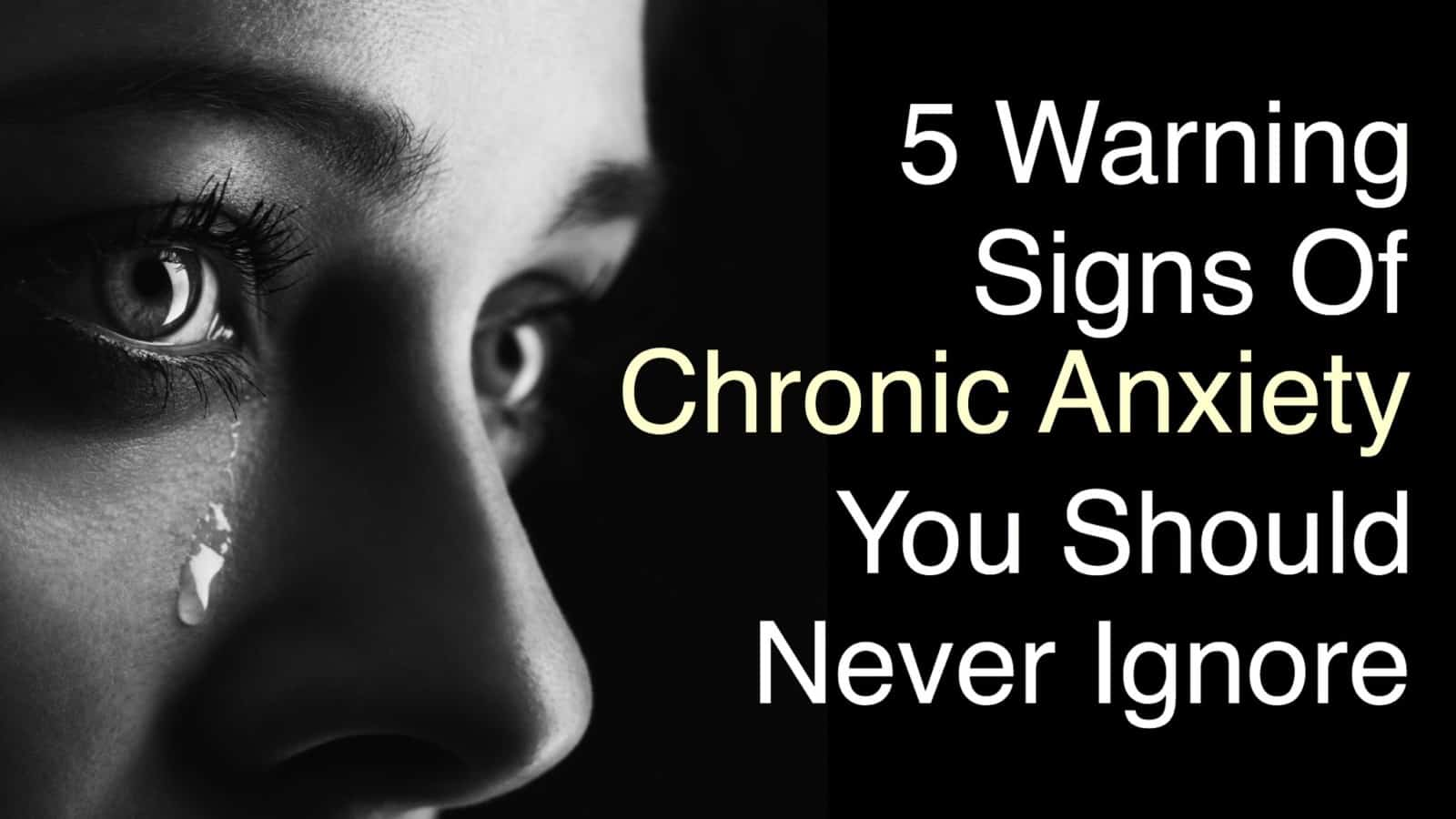 5 Warning Signs Of Chronic Anxiety You Should Never Ignore