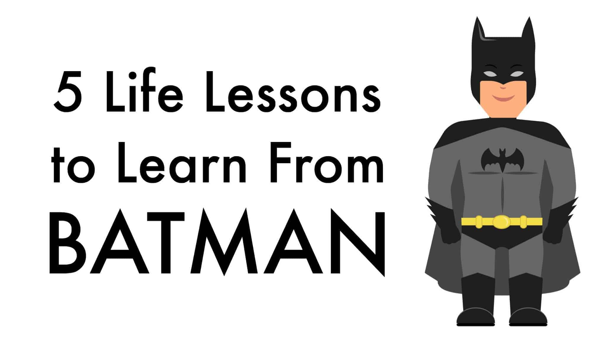 5 Life Lessons To Learn From Batman