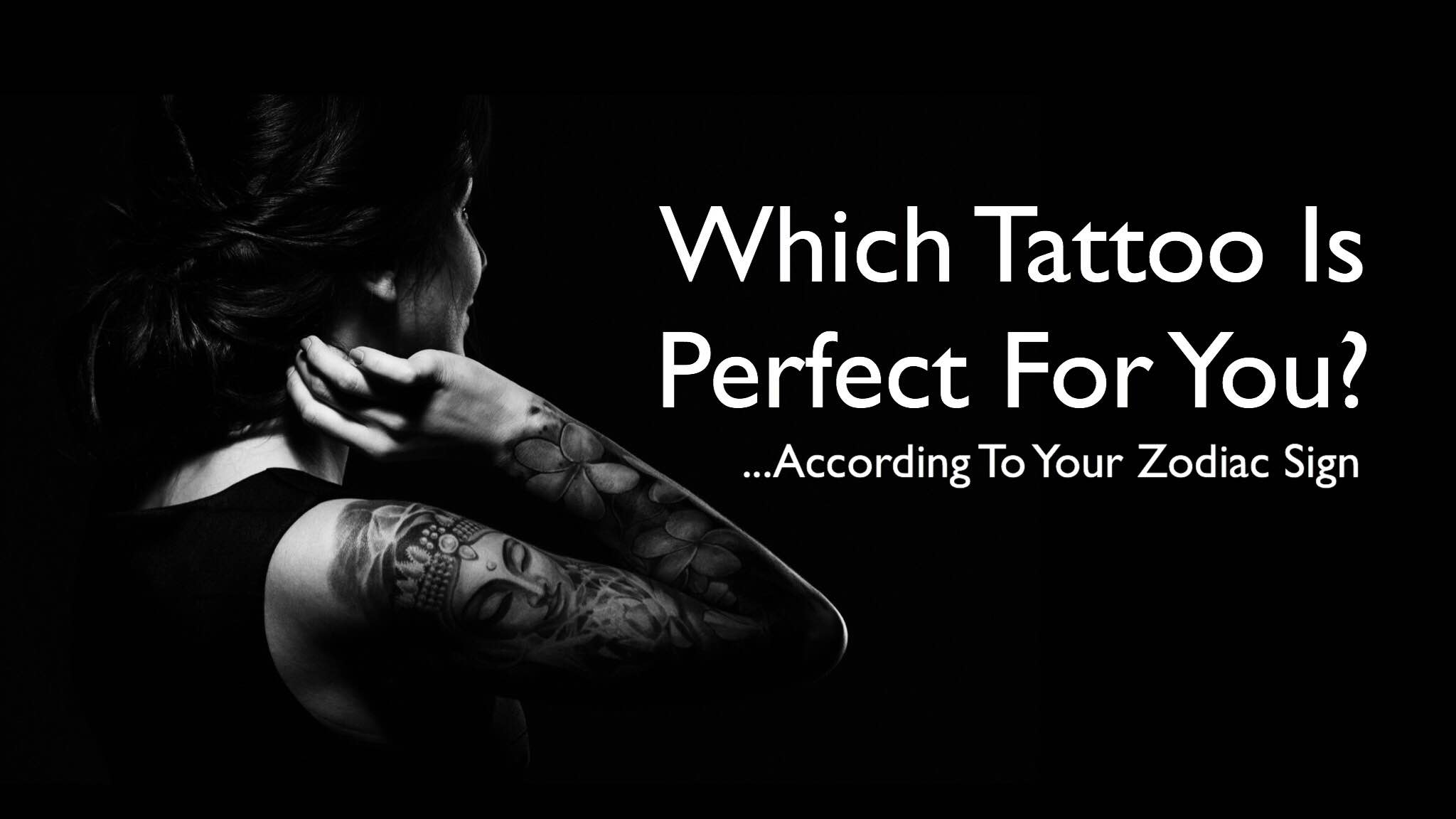 a783b66d0 Which Tattoo Is Perfect For You, According To Your Zodiac Sign?