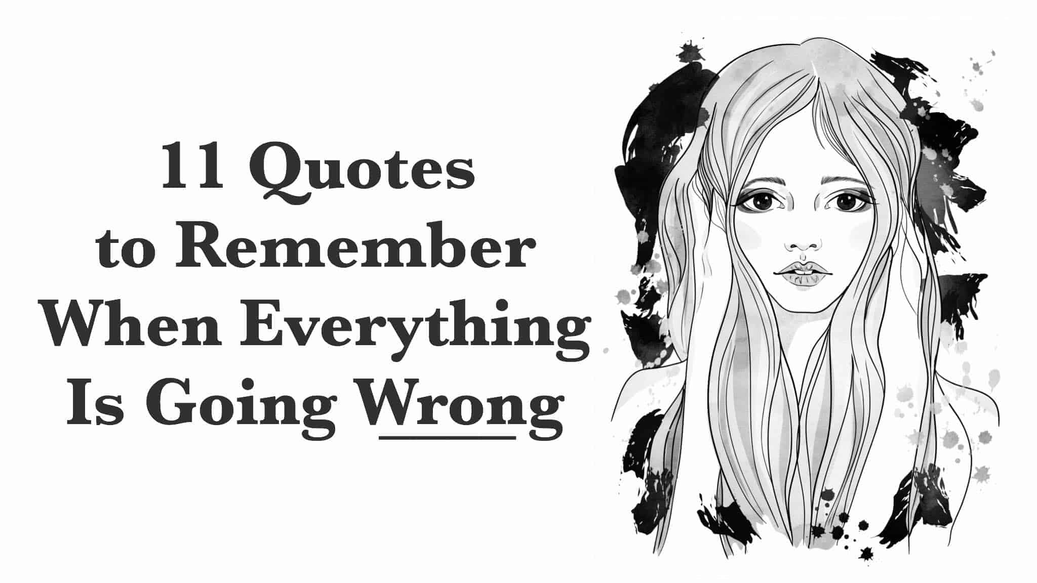 11 Quotes To Remember When Everything Is Going Wrong