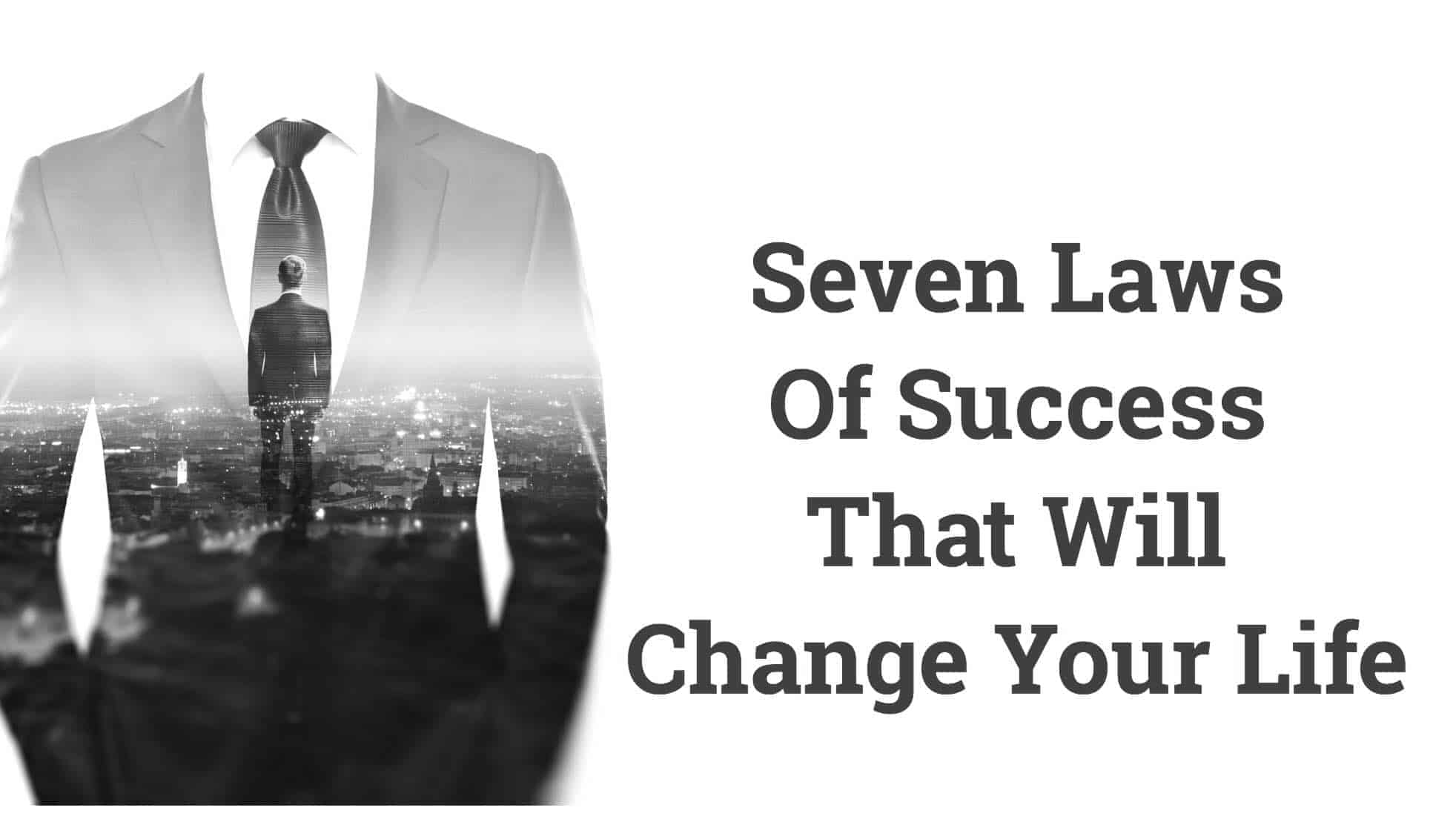 Seven Laws Of Success That Will Change Your Life