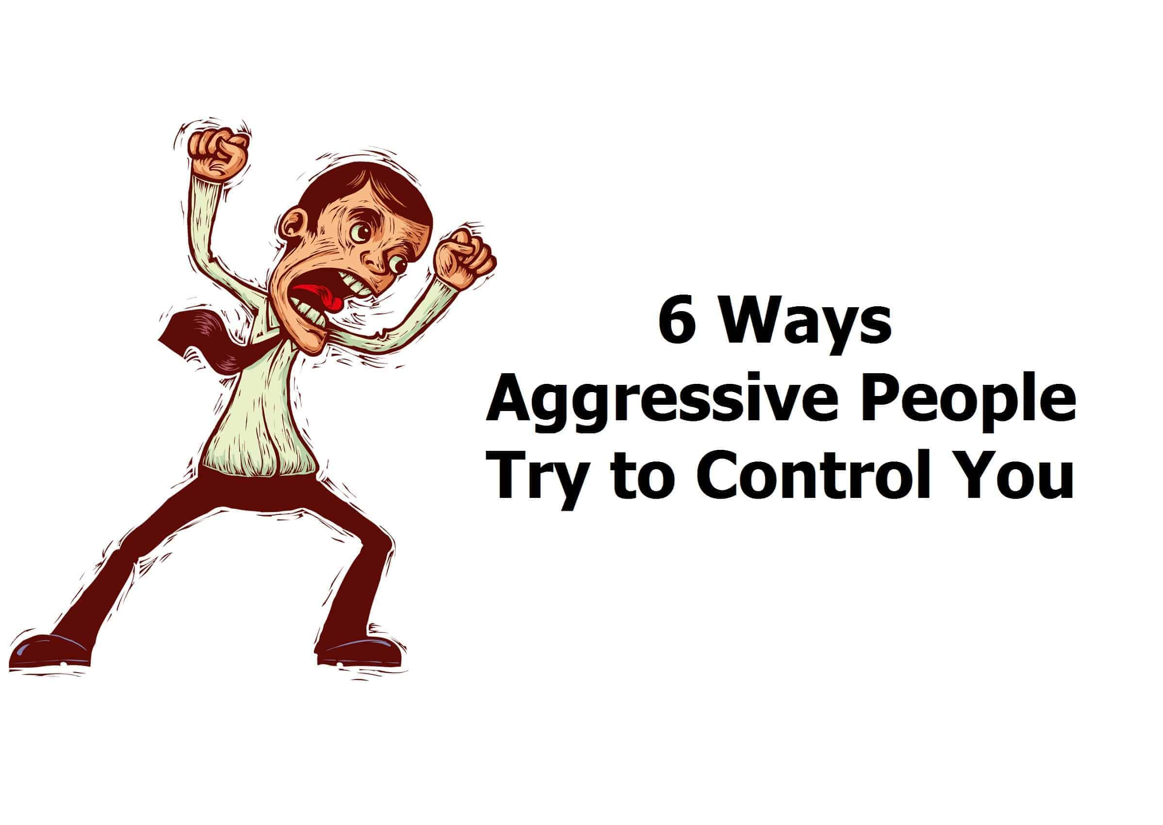 aggressive people