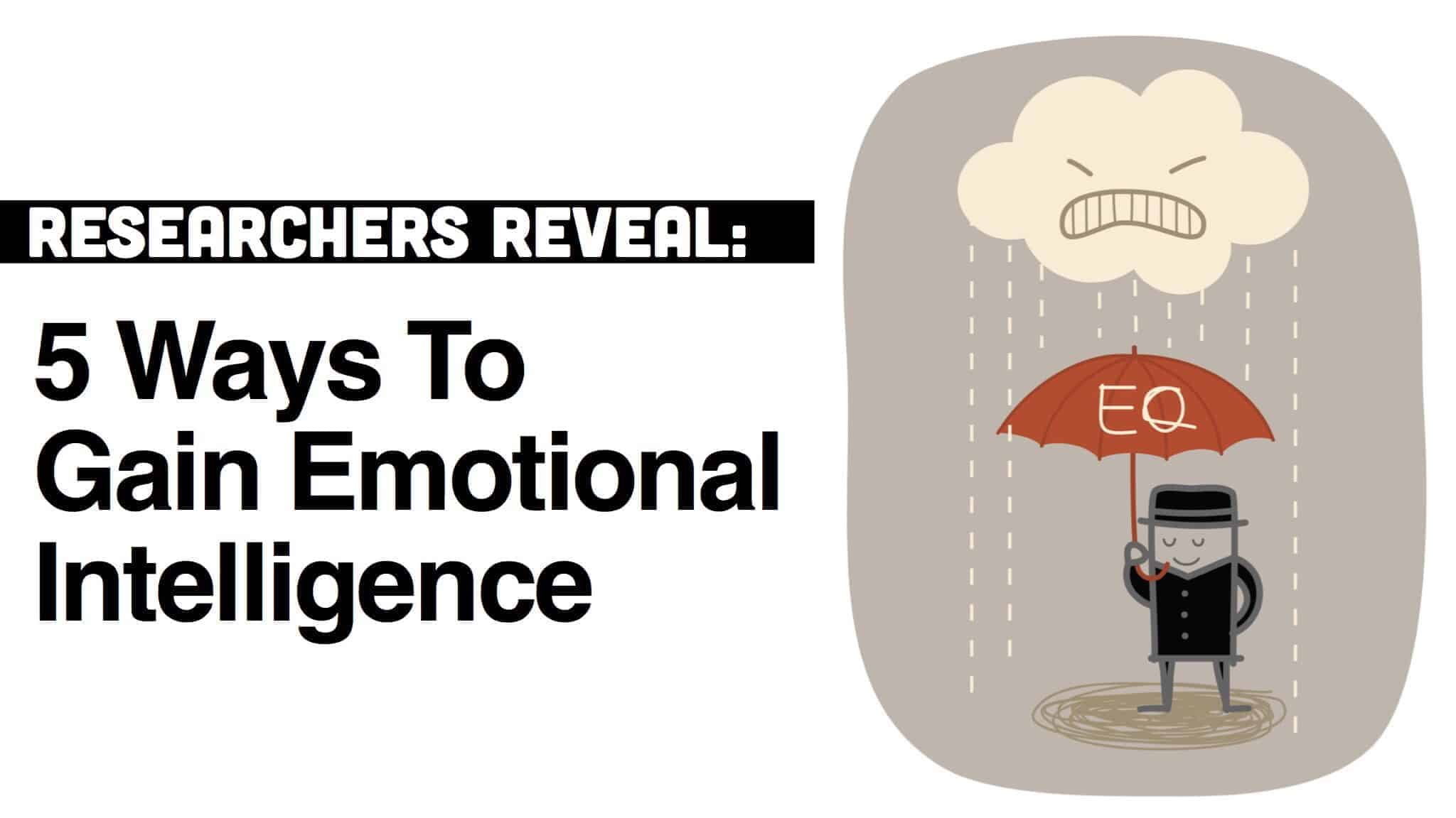 Researchers Reveal 5 Ways To Gain Emotional Intelligence