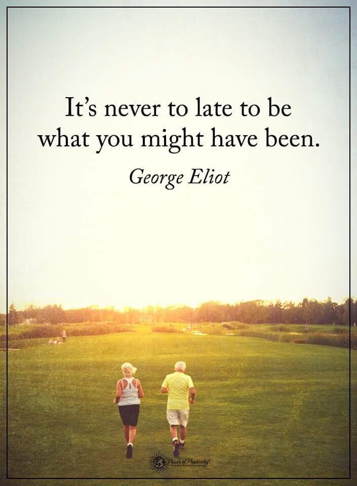 Its never too late quote george eliot