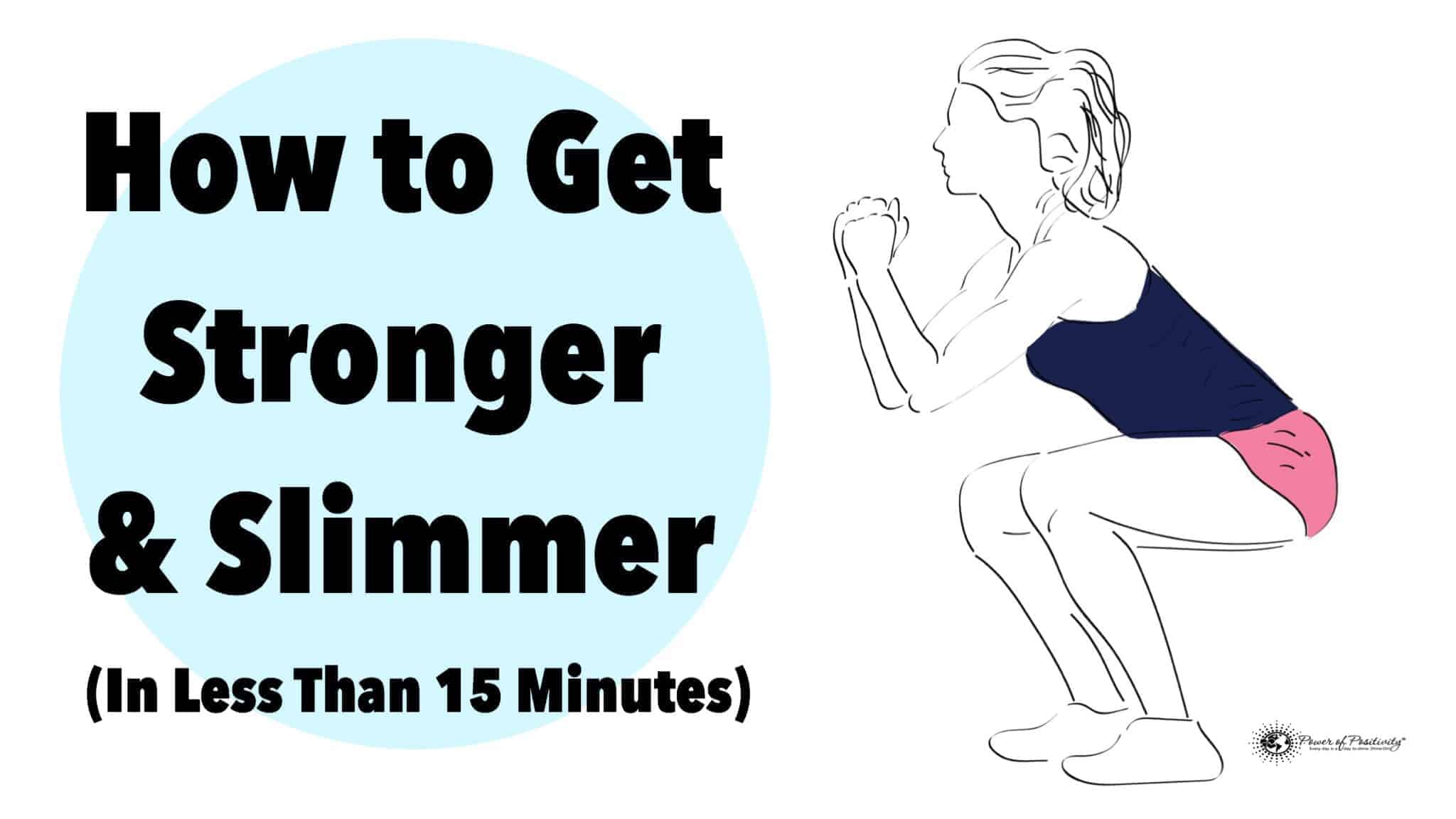 how to get stronger & slimmer