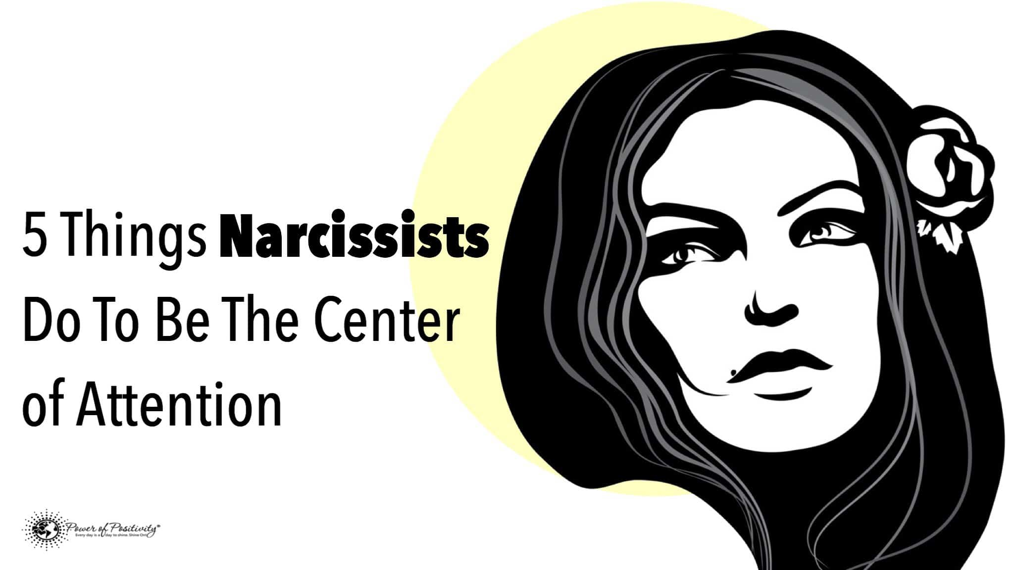 5 Things Narcissists Do To Be The Center of Attention