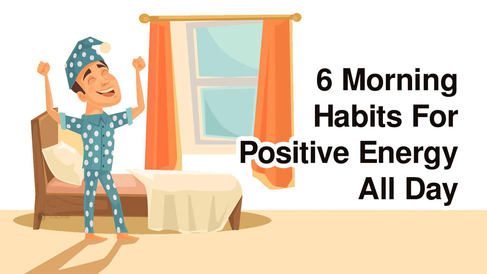 6 morning habits for positive energy all day