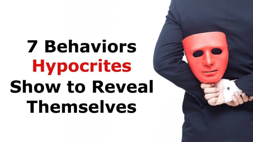 7 Behaviors Hypocrites Show To Reveal Themselves