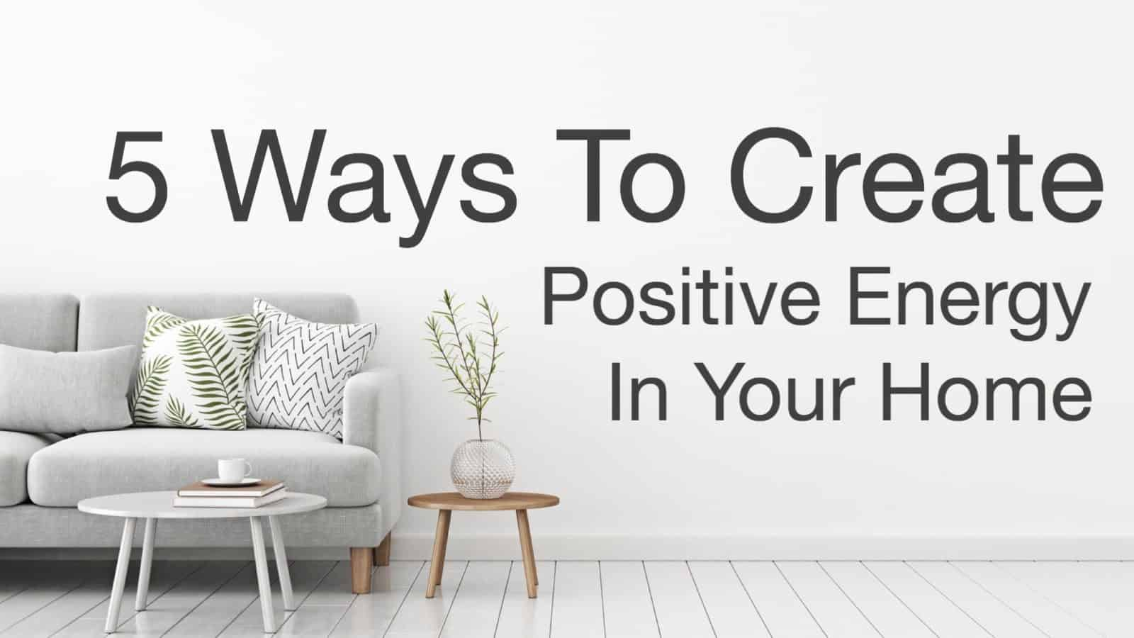 positive energy elements in home