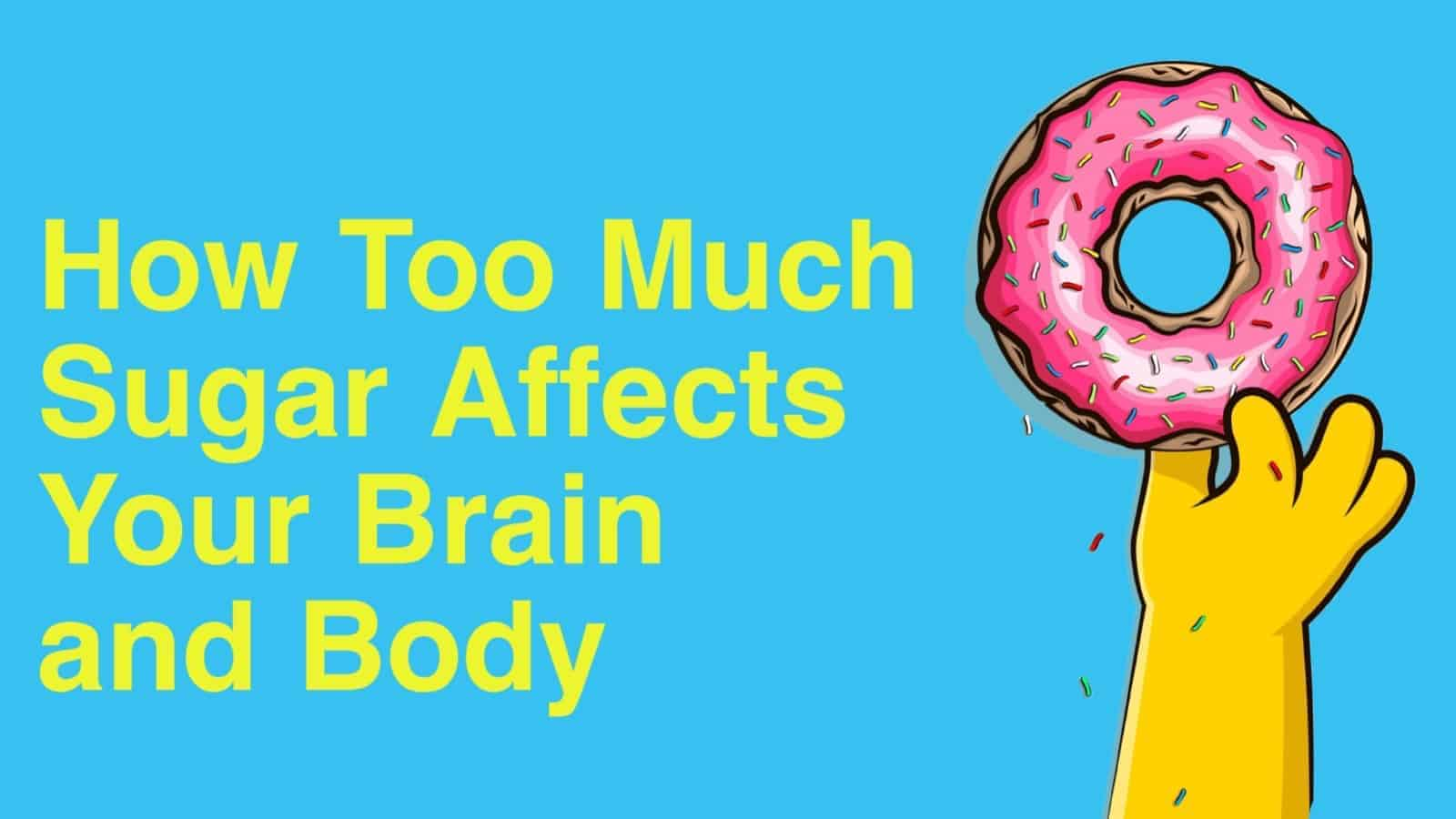 How Too Much Sugar Affects Your Brain and Body
