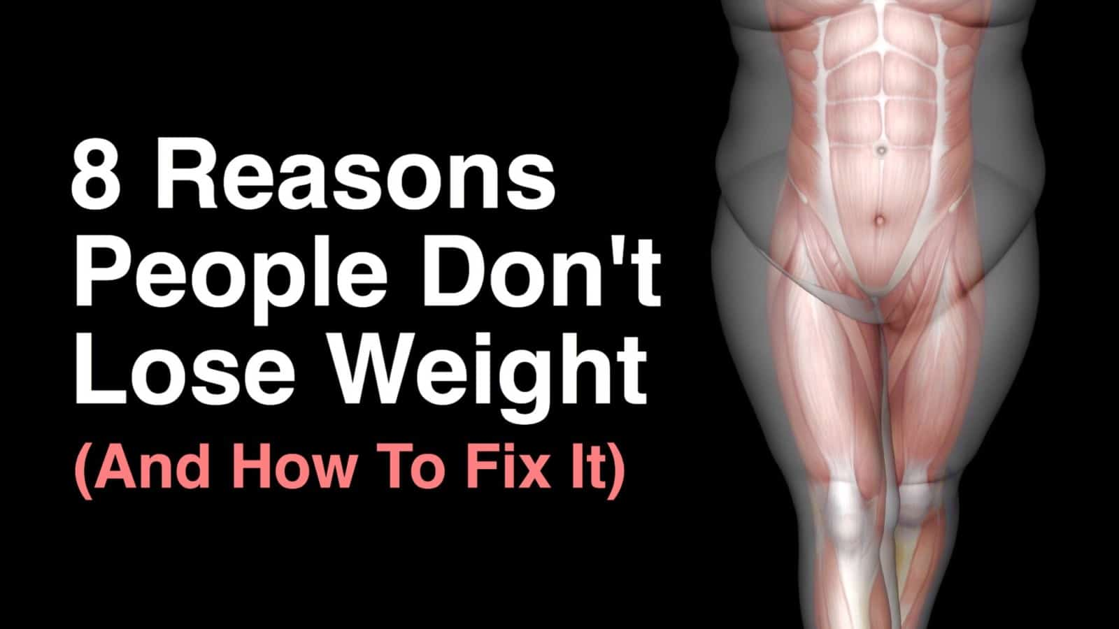 8 Reasons People Don't Lose Weight (And How To Fix It