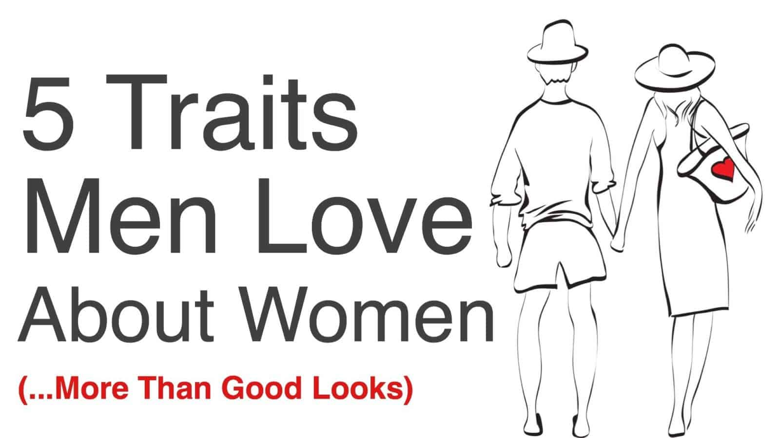 traits men love about women