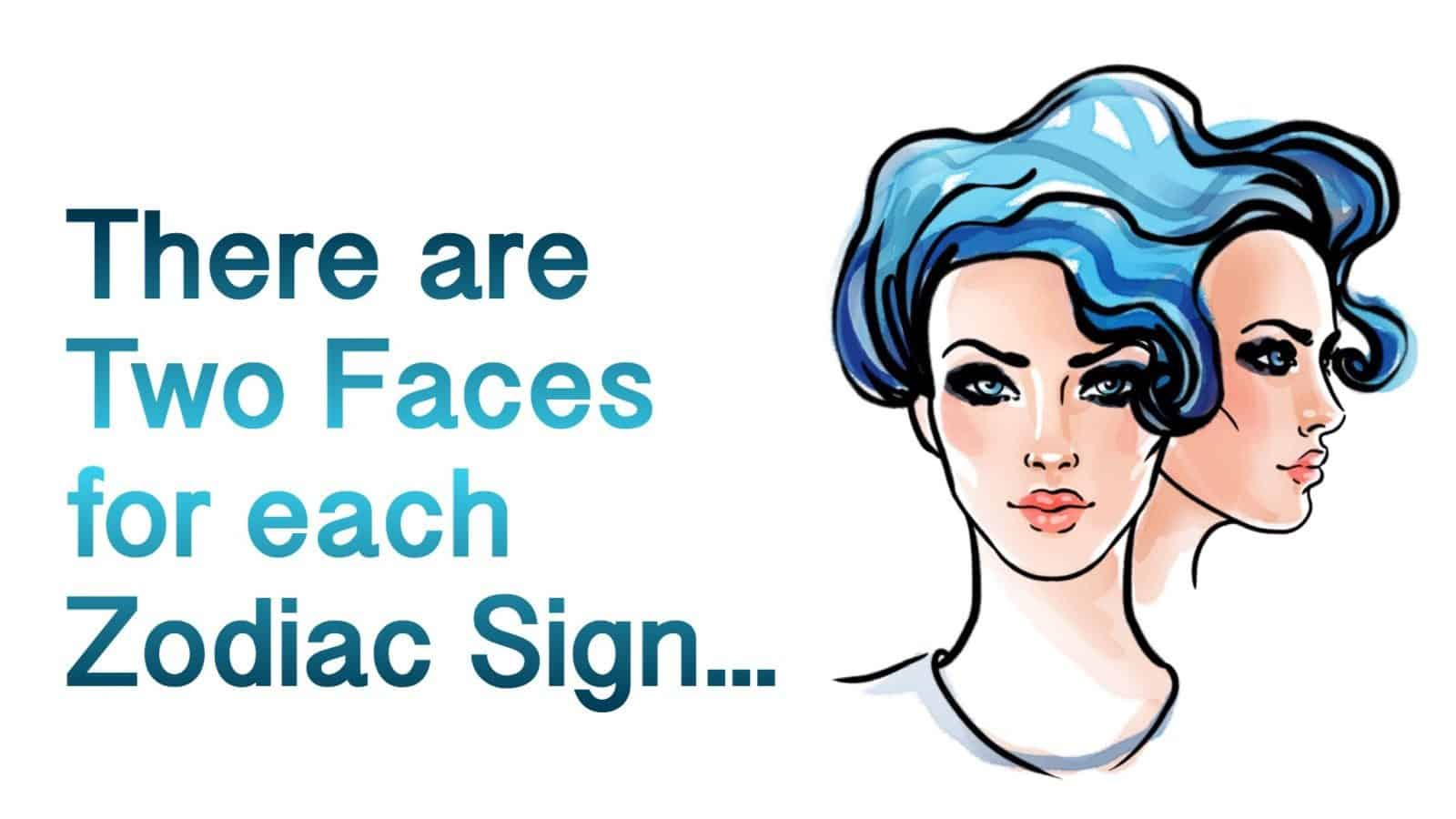 The Two Faces Of Each Zodiac Sign